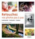 Retouchez vos photos pas à pas Luminosité - Contraste - Couleur